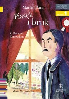 Chomikuj, ebook online Piasek i bruk – O Romanie Dmowskim. Marcin Baran