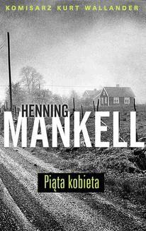 Chomikuj, ebook online Piąta kobieta. Henning Mankell