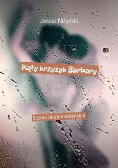 Chomikuj, ebook online Piąty krzyżyk Barbary. Janusz Niżyński