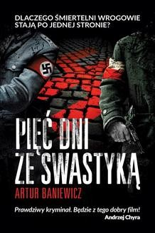 Chomikuj, ebook online Pięć dni ze swastyką. Artur Baniewicz