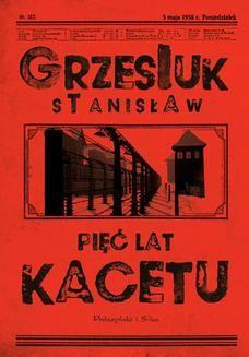 Chomikuj, pobierz ebook online Pięć lat kacetu. Stanisław Grzesiuk