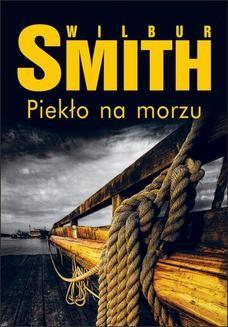 Chomikuj, ebook online Piekło na morzu. Wilbur Smith
