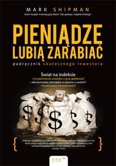 Chomikuj, ebook online Pieniądze lubią zarabiać. Podręcznik skutecznego inwestora. Mark Shipman