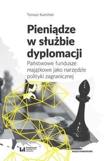 Chomikuj, ebook online Pieniądze w służbie dyplomacji. Państwowe fundusze majątkowe jako narzędzie polityki zagranicznej. Tomasz Kamiński