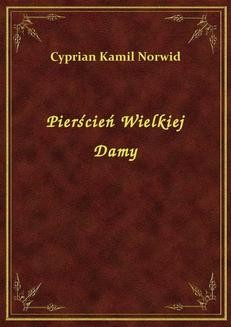 Chomikuj, pobierz ebook online Pierścień Wielkiej Damy. Cyprian Kamil Norwid