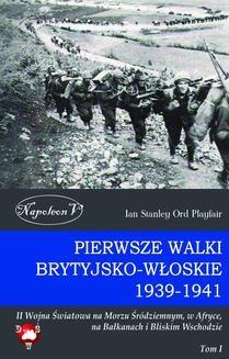 Ebook Pierwsze walki brytyjsko-włoskie 1939-1941. II Wojna Światowa na Morzu Śródziemnym, w Afryce, na Bałkanach i Bliskim Wschodzie pdf