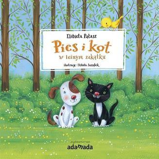 Chomikuj, pobierz ebook online Pies i kot w leśnym zakątku. Elżbieta Pałasz
