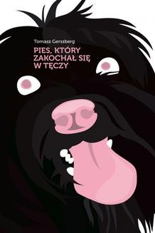 Chomikuj, ebook online Pies, który zakochał się w tęczy. Tomasz Gerszberg