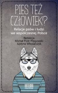 Chomikuj, ebook online Pies też człowiek? Relacje psów i ludzi we współczesnej Polsce. Michał P. Pręgowski