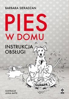 Chomikuj, ebook online Pies w domu. Instrukcja obsługi. Barbara Sieradzan