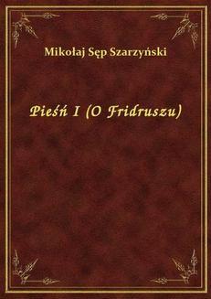 Chomikuj, ebook online Pieśń I (O Fridruszu). Mikołaj Sęp Szarzyński