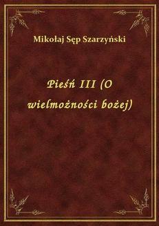 Chomikuj, ebook online Pieśń III (O wielmożności bożej). Mikołaj Sęp Szarzyński