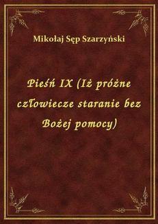 Chomikuj, ebook online Pieśń IX (Iż próżne człowiecze staranie bez Bożej pomocy). Mikołaj Sęp Szarzyński
