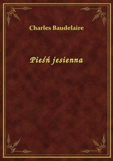 Chomikuj, ebook online Pieśń jesienna. Charles Baudelaire