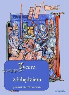 Chomikuj, ebook online Pieśń o rycerzu z łąbędziem. Poemat starofrancuski. Nieznany