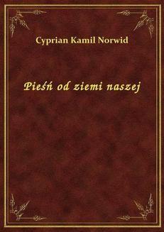 Chomikuj, ebook online Pieśń od ziemi naszej. Cyprian Kamil Norwid
