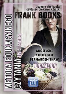 Chomikuj, ebook online Pigmalion.Angielski z Georgem Bernardem Shaw.. George Bernard Shaw