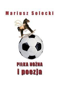 Chomikuj, ebook online Piłka nożna i poezja. Mariusz Solecki