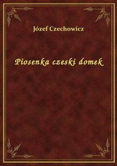 Chomikuj, ebook online Piosenka czeski domek. Józef Czechowicz
