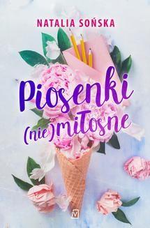 Chomikuj, ebook online Piosenki(nie) miłosne. Natalia Sońska