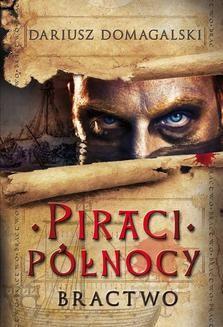 Ebook Piraci Północy. Tom 1. Bractwo pdf