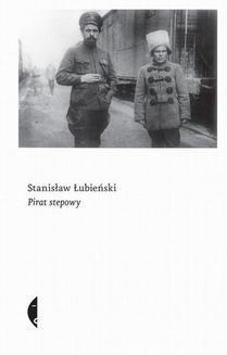 Chomikuj, ebook online Pirat stepowy. Stanisław Łubieński