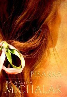 Chomikuj, ebook online Pisarka. Katarzyna Michalak