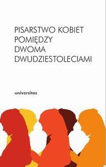 Chomikuj, ebook online Pisarstwo kobiet pomiędzy dwoma dwudziestoleciami. Inga Iwasiów