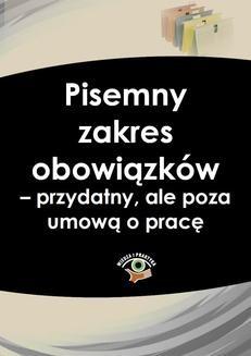 Chomikuj, pobierz ebook online Pisemny zakres obowiązków – przydatny, ale poza umową o pracę. Piotr Mazur