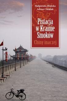 Chomikuj, ebook online Pistacja w Krainie Smoków. Chiny inaczej. Małgorzata Błońska
