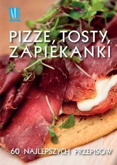 Chomikuj, ebook online Pizze, tosty, zapiekanki. Praca zbiorowa