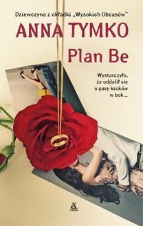 Chomikuj, ebook online Plan Be. Anna Tymko
