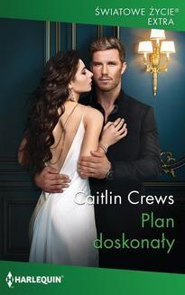 Chomikuj, ebook online Plan doskonały. Caitlin Crews