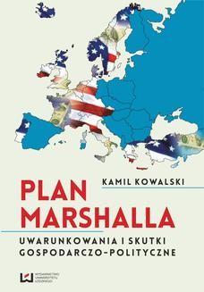 Chomikuj, ebook online Plan Marshalla. Uwarunkowania i skutki gospodarczo-polityczne. Kamil Kowalski