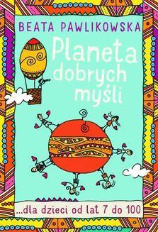 Chomikuj, ebook online Planeta dobrych myśli dla dzieci. Beata Pawlikowska