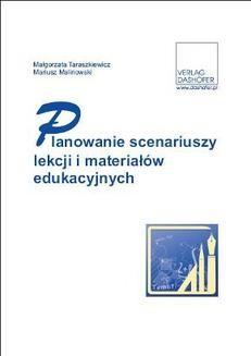 Chomikuj, pobierz ebook online Planowanie scenariuszy lekcji i materiałów edukacyjnych. Małgorzata Taraszkiewicz