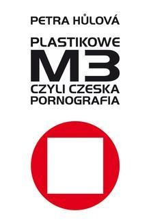 Ebook Plastikowe M3, czyli czeska pornografia pdf