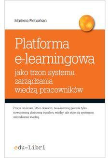 Chomikuj, ebook online Platforma e-learningowa jako trzon systemu zarządzania wiedzą pracowników. Marlena Plebańska
