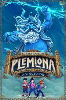 Chomikuj, ebook online Plemiona 1: Wojna bogów. Łukasz Radecki