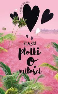 Chomikuj, ebook online Plotki o miłości. Ela Sidi