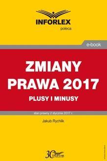 Chomikuj, pobierz ebook online Plusy i minusy zmian wprowadzanych w 2017 r.. Jakub Rychlik