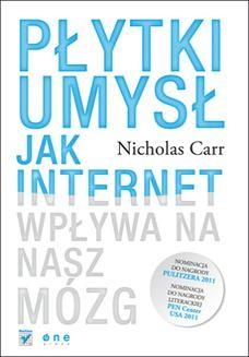 Chomikuj, ebook online Płytki umysł. Jak internet wpływa na nasz mózg. Nicholas Carr