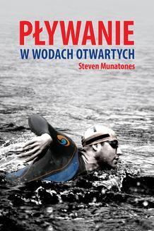 Chomikuj, ebook online Pływanie w wodach otwartych. Steven Munatones