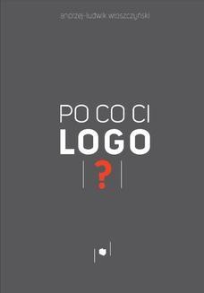 Chomikuj, ebook online Po co ci logo?. Andrzej-Ludwik Włoszczyński