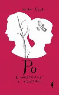 Chomikuj, ebook online Po. O małżeństwie i rozstaniu. Rachel Cusk