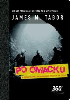 Chomikuj, ebook online Po omacku. James M. Tabor