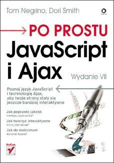 Chomikuj, ebook online Po prostu JavaScript i Ajax. Wydanie VII. Tom Negrino