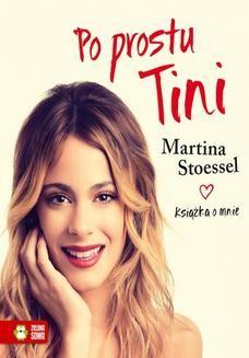 Chomikuj, ebook online Po prostu Tini. Martina Stoessel
