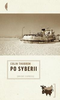 Chomikuj, ebook online Po Syberii. Colin Thubron
