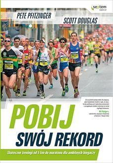Chomikuj, ebook online Pobij swój rekord. Skuteczne treningi od 5 km do maratonu dla ambitnych biegaczy. Peter Pfitzinger